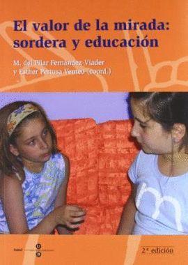 VALOR DE LA MIRADA: SORDERA Y EDUCACION, EL