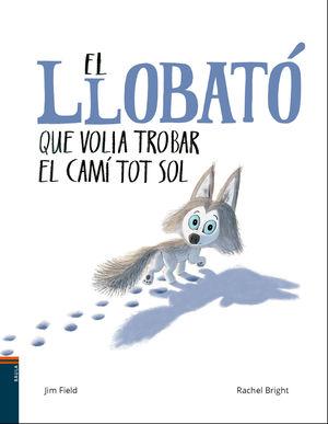 LLOBATÓ QUE VOLIA TROBAR EL CAMÍ TOT SOL, EL