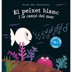 PEIXET BLANC I LA CANÇÓ DEL MAR, EL