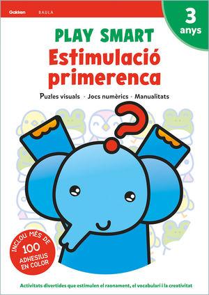 PLAY SMART. ESTIMULACIÓ PRIMERENCA 3 ANYS