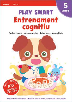 PLAY SMART. ENTRENAMENT COGNITIU 5 ANYS