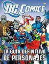 GUÍA DEFINITIVA DE PERSONAJES DE DC CÓMICS, LA