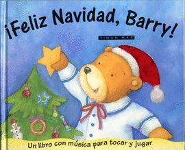 FELIZ NAVIDAD, BARRY! UN LIBRO CON MUSICA PARA TOCAR Y JUGAR