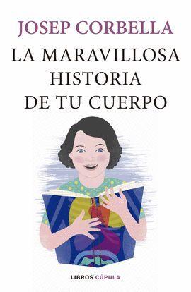 MARAVILLOSA HISTORIA DE TU CUERPO, LA