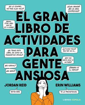 GRAN LIBRO DE ACTIVIDADES PARA GENTE ANSIOSA, EL
