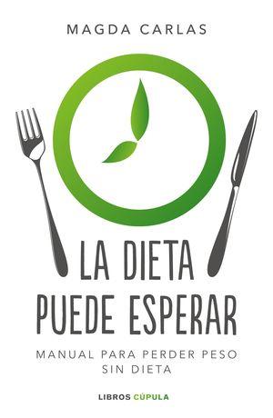 DIETA PUEDE ESPERAR, LA