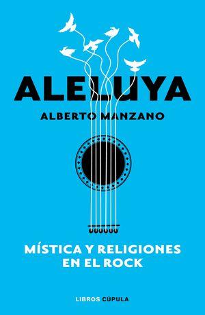 ALELUYA - MÍSTICA Y RELIGIONES EN EL ROCK