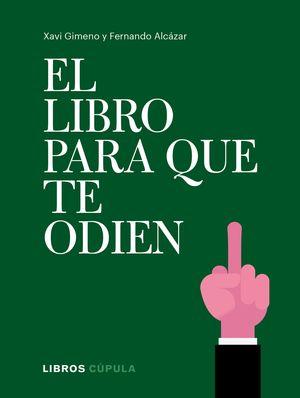 LIBRO PARA QUE TE ODIEN, EL