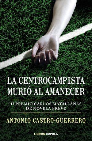 CENTROCAMPISTA MURIÓ AL AMANECER, LA