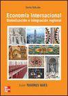 ECONOMIA INTERNACIONAL, GLOBALIZACION E INTEGRACION REGIONAL