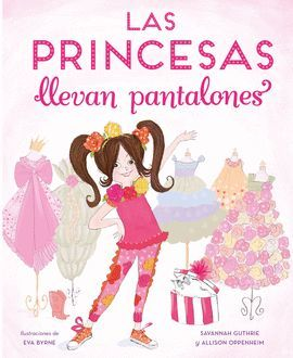 PRINCESAS LLEVAN PANTALONES, LAS