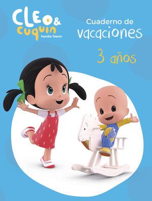 CUADERNO DE VACACIONES CLEO Y CUQUIN - 3 AÑOS
