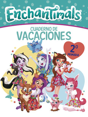 CUADERNO DE VACACIONES ENCHANTIMALS - 2º DE PRIMARIA