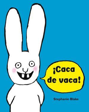 CACA DE VACA! (CASTELLANO)