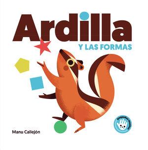 ARDILLA Y LAS FORMAS