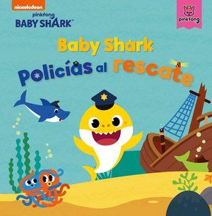BABY SHARK. POLICÍAS AL RESCATE