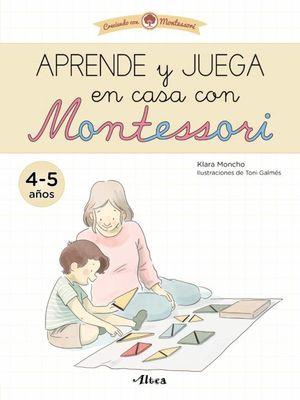 APRENDE Y JUEGA EN CASA CON MONTESSORI (4 - 5 AÑOS)