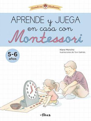 APRENDE Y JUEGA EN CASA CON MONTESSORI (5 - 6 AÑOS)