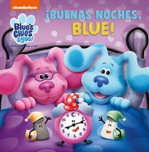 BUENAS NOCHES, BLUE!