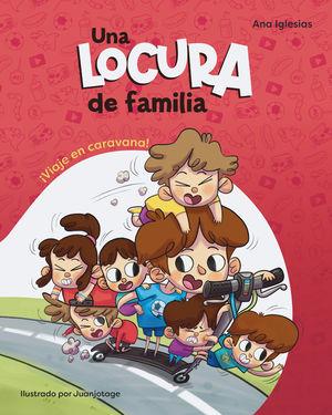 LOCURA DE FAMILIA, UNA. ¡VIAJE EN CARAVANA!
