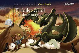 FOLLET ORIOL I EL DRAC MAGIC, EL
