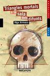 TRIANGLES MORTALS O LA SALA DELS DIFUNTS