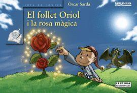 FOLLET ORIOL I LA ROSA MÀGICA, EL