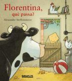 FLORENTINA, QUÈ PASSA?