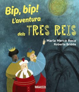 BIP, BIP! L ' AVENTURA DELS TRES REIS