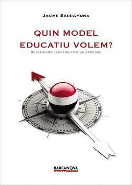 QUIN MODEL EDUCATIU VOLEM?