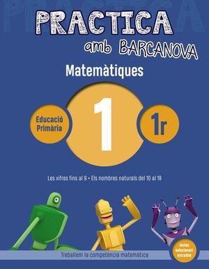 MATEMÀTIQUES 01 - PRACTICA AMB BARCANOVA - 1R EDUCACIÓ PRIMÀRIA