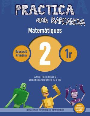 MATEMÀTIQUES 02 - PRACTICA AMB BARCANOVA - 1R EDUCACIÓ PRIMÀRIA