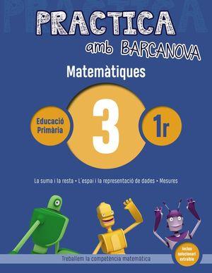 MATEMÀTIQUES 03 - PRACTICA AMB BARCANOVA - 1R EDUCACIÓ PRIMÀRIA
