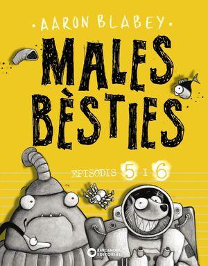 MALES BÈSTIES - EPISODIS 5 I 6