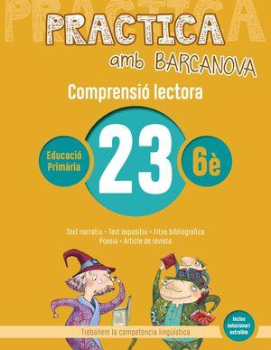 COMPRENSIÓ LECTORA23 - PRACTICA AMB BARCANOVA - 6È EDUCACIÓ PRIMÀRIA