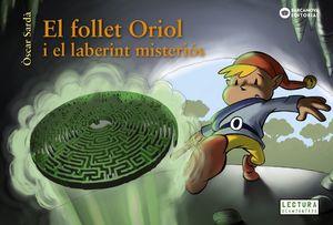 FOLLET ORIOL I EL LABERINT MISTERIÓS, EL