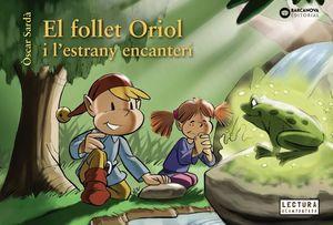 FOLLET ORIOL I L'ESTRANY ENCANTERI, EL