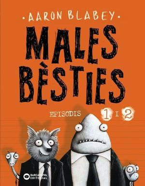 MALES BÈSTIES - EPISODIS 1 I 2