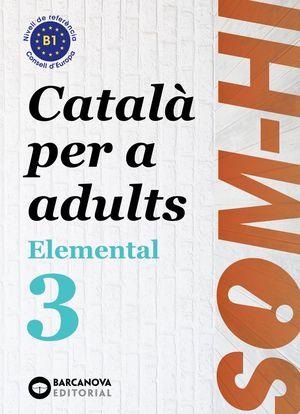 SOM-HI! ELEMENTAL 3. CATALA PER ADULTS