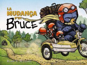 MUDANÇA D'EN BRUCE, LA