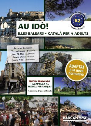 AU IDÒ! NIVELL B2 - LLIBRE DE L'ALUMNE - ILLES BALEARS - CATALÀ PER A ADULTS