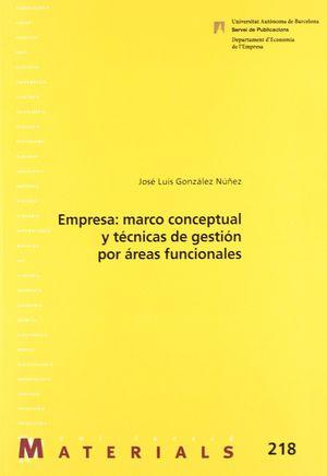 EMPRESA: MARCO CONCEPTUAL Y TECNICAS DE GESTION POR AREAS FUNCIONALES