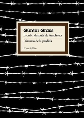 ESCRIBIR DESPUES DE AUSCHWITZ/ DISCURSO DE LA PÉRDIDA