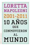 10 AÑOS QUE CONMOCIONARON AL MUNDO, LOS