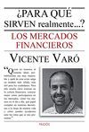 PARA QUÉ SIRVEN REALMENTE...? LOS MERCADOS FINANCIEROS