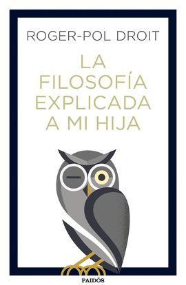 FILOSOFÍA EXPLICADA A MI HIJA, LA