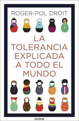 TOLERANCIA EXPLICADA A TODO EL MUNDO, LA