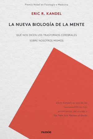 NUEVA BIOLOGÍA DE LA MENTE, LA (PREMIO NOBEL EN FISIOLOGÍA / MEDICINA)