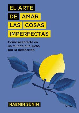 ARTE DE AMAR LAS COSAS IMPERFECTAS, EL