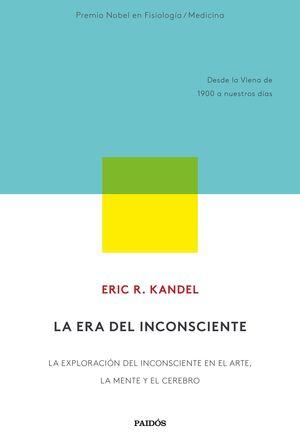 ERA DEL INCONSCIENTE, LA (DESDE LA VIENA DE 1900 A NUESTROS DÍAS)